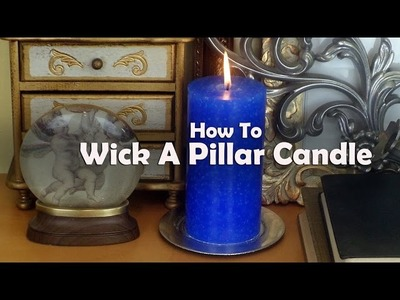 Candle Making Lessons: How To Wick A Pillar Mold To Make A Pillar Candle