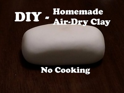 DIY : Air-Dry Clay tutorial | No cooking No Microwave | Easy & quick recipe.