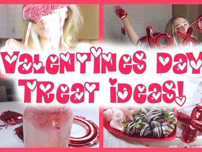 DIY Valentines Day Treat Ideas!