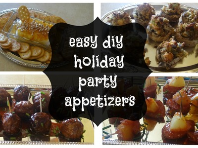 Easy diy holiday party appetizers