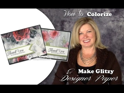 How to Colorize & Make Glittery Designer Paper with Stampin Up Timeless Elegance