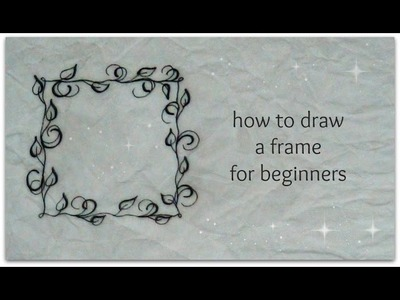 How to draw frame - easy version for beginners