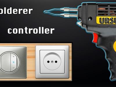 How to make a Soldering. Glue Gun CONTROLLER