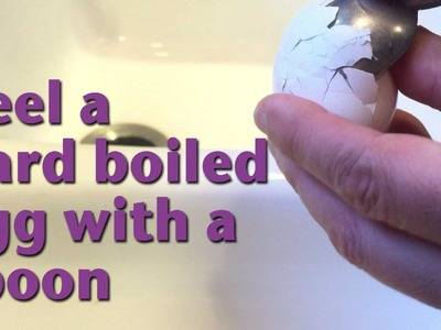 How to peel a hard boiled egg with a spoon