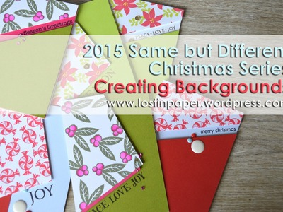 2015 - Same but Different Christmas Card Series - Creating Backgrounds