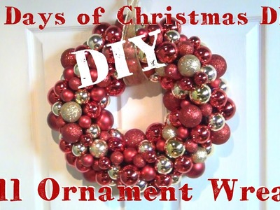 Ball Ornament Wreath ♥ 12 Days of Christmas DIYs