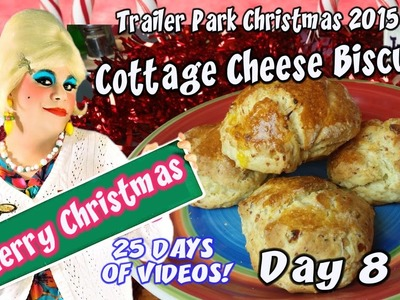Cottage Cheese Biscuits : Day 8 Trailer Park Christmas