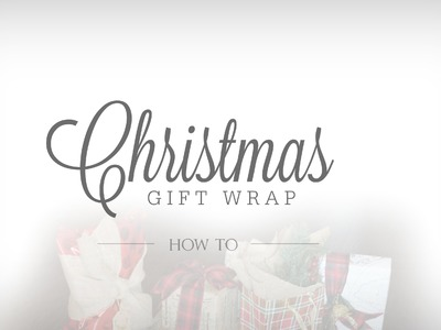 How To Wrap Christmas Gifts