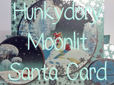 Hunkydory Moonlit Christmas Santa Card
