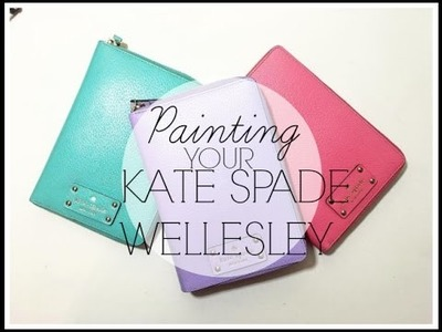 DIY | HOW TO | PAINT LEATHER | KATE SPADE WELLESLEY | PLANNER