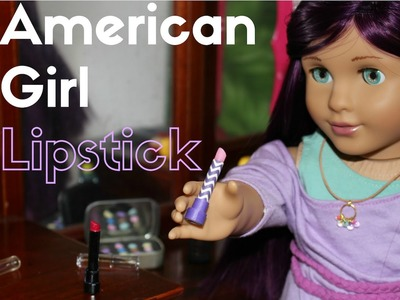 DIY American Girl Lipstick Craft