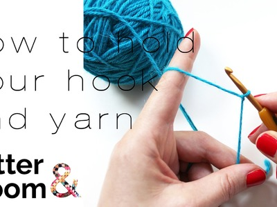 How to Hold Your Hook and Yarn in Crochet