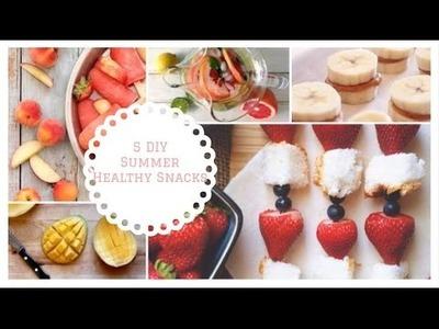 5 DIY Healthy Summer Snacks
