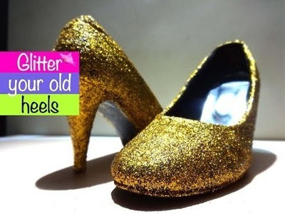 Glitter your old heels,without glue! DIY! #Golden HeArt!