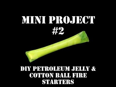 Mini Project #2: DIY Petroleum Jelly & Cotton Ball Fire Starters