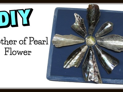 Beach Treasure Mother of Pearl Flower DIY ~ Craft Klatch Crafting With Nature Series