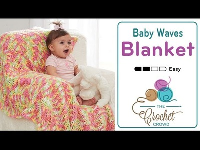 How to Crochet A Baby Blanket: Baby Waves