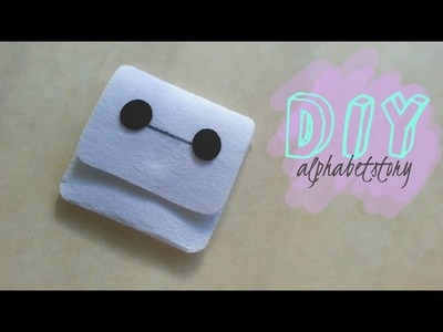 DIY: Baymax Purse ●—● QUICK and EASY | alphabetstory
