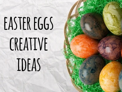 Easter Eggs - Creative Coloring Ideas - DIY Egg Decoration