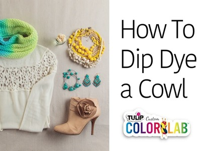 How To Dip Dye a Cowl