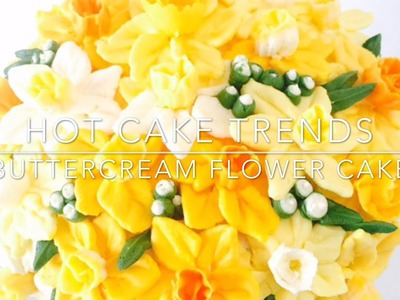 HOT CAKE TRENDS How to make buttercream Daffodil flower bouquet cake