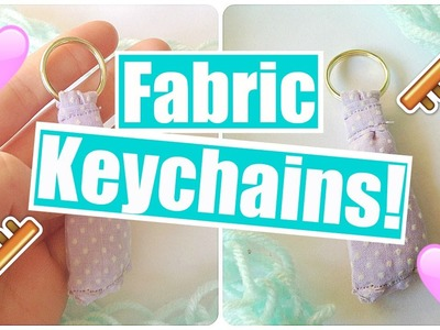 How to Make Fabric Keychains!