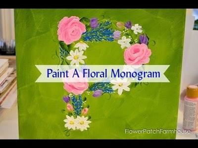 How to Paint a Floral Monogram for Spring