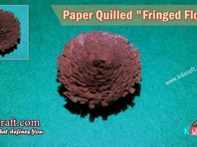 """Learn How to make Paper Quilled """"Fringed Flower"""" Design   K4Craft.com"""