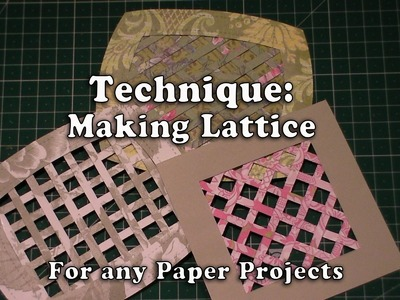 118. Technique: How to make your own Lattice for your Crafts