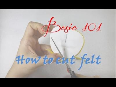 Basic 101: How to cut felt