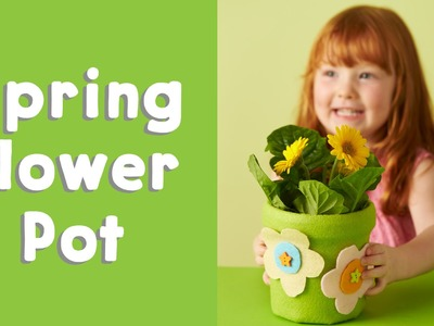 DIY Kids Craft Activity - How to make a Spring Flower Pot for Mother's Day or an Easter gift!