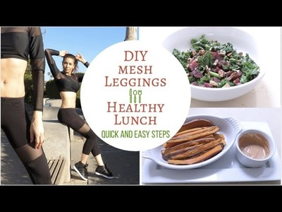 DIY Mesh Leggings & Easy Lunch Recipe