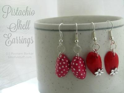 DIY Pistachio Shell Earrings | Best out of waste
