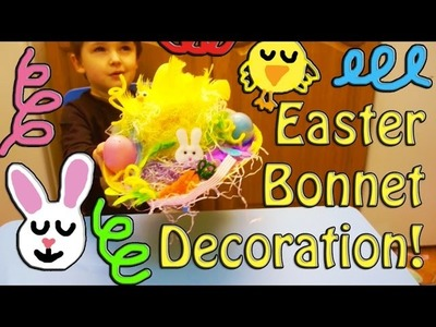 EASTER BONNET DECORATION - HOW TO FOR KIDS AND PARENTS!