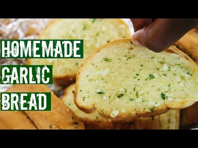 Food Crush: How To Make Homemade Garlic Bread Recipe