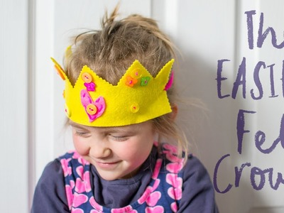 How To Make The EASIEST Felt Crowns