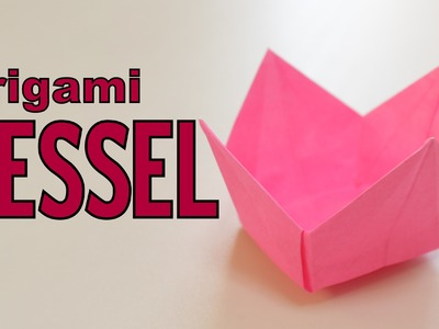 Origami - How to make a VESSEL (for candies, flowers etc.)