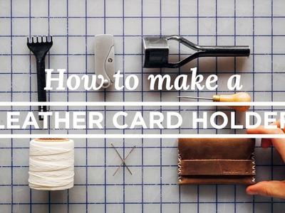 Tutorial: How to Make a Leather Card Holder (Free PDF Template)