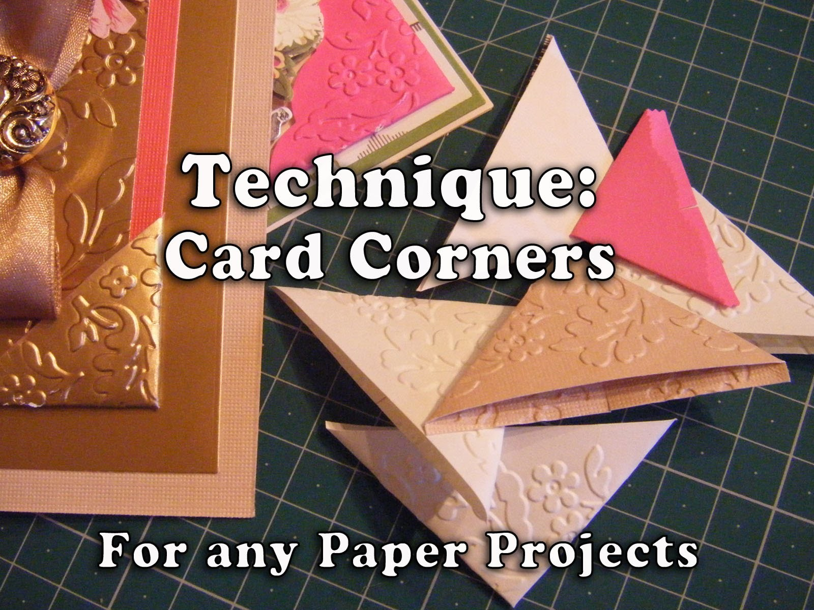 113. Technique: How to make Card Corners for your Paper Projects