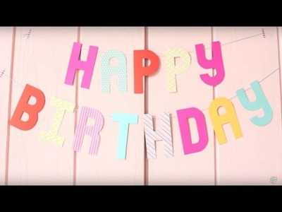 DIY Happy Birthday Banner with We R Memory Keepers Alphabet Punch Board