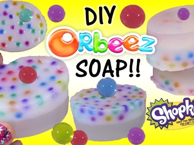 DIY ORBEEZ Soap! Make Your Own Colorful Gel Soap Bars with Squishy Orbeez! SHOPKINS! FUN