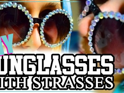 DIY - SUNGLASSES WITH STRASSES