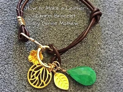 DIY Super Easy Leather Charm Bracelet by Denise Mathew