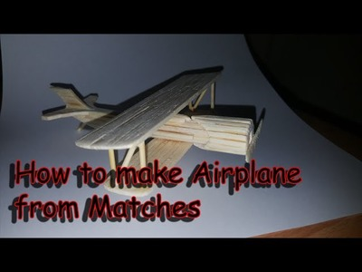 How to build  Airplane.matchstick