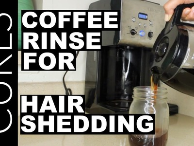HOW TO: COFFEE RINSE TO REDUCE HAIR SHEDDING
