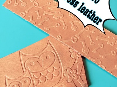 How-To : embossing leather