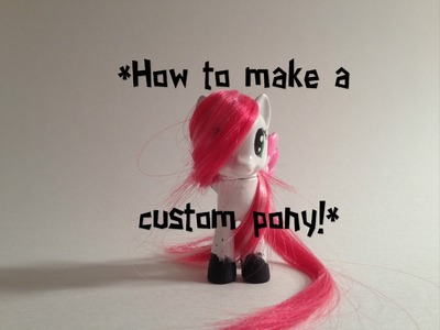How to make a custom pony in 10 steps! - MLP