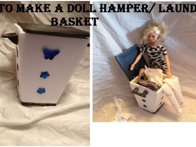 How to make a doll hamper.laundry basket for your barbie doll