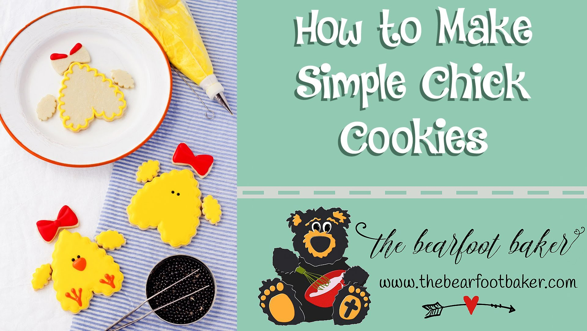 How to Make Chick Cookies | The Bearfoot Baker