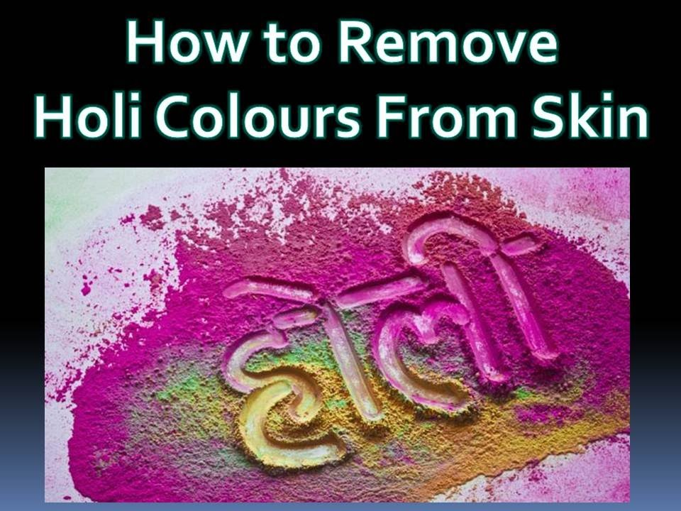 How to remove holi colours from Skin.  Tips and tricks for caring skin and hair
